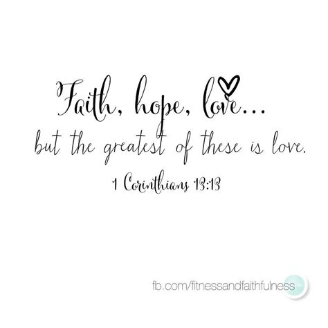 It takes with such love, however, the believer may be confident that faith can and will produce good works for the lord. Three things last forever-Faith, Hope, and Love-But the greatest of these is Love…1 Corinthians ...