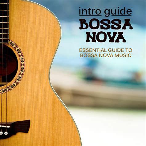 eClassical - Intro Guide: Bossa Nova