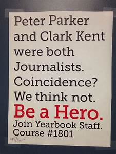 Be a hero. Join Yearbook Staff. Another of our recruitment ...