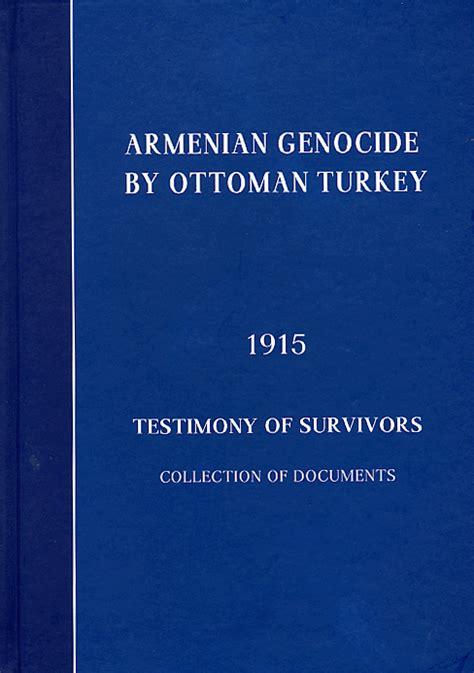 Ottoman Turkey Genocide by Armenian Genocide By Ottoman Turkey 1915 Abrilbooks