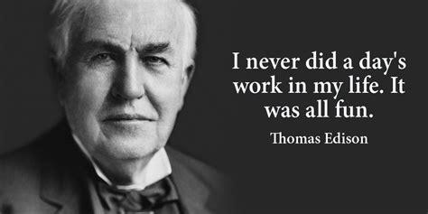 famous thomas edison quotes      day