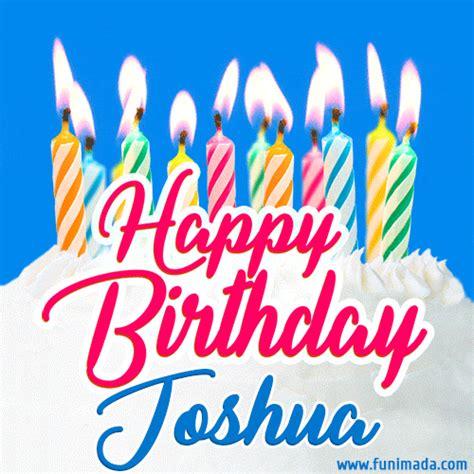 happy birthday gif  joshua  birthday cake  lit