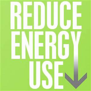Quick Tips on How to Reduce Energy Consumption – Green ...