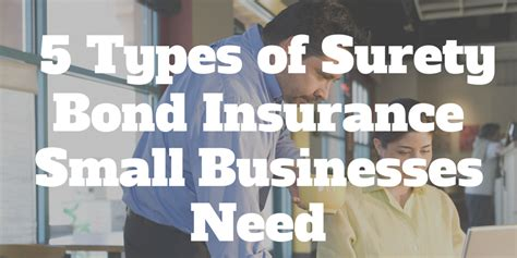 5 Types Of Surety Bond Insurance That Small Businesses Need