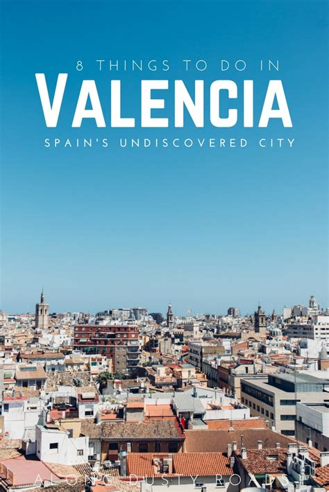 7711 valencia dusty eight incredibly awesome things to do in valencia along