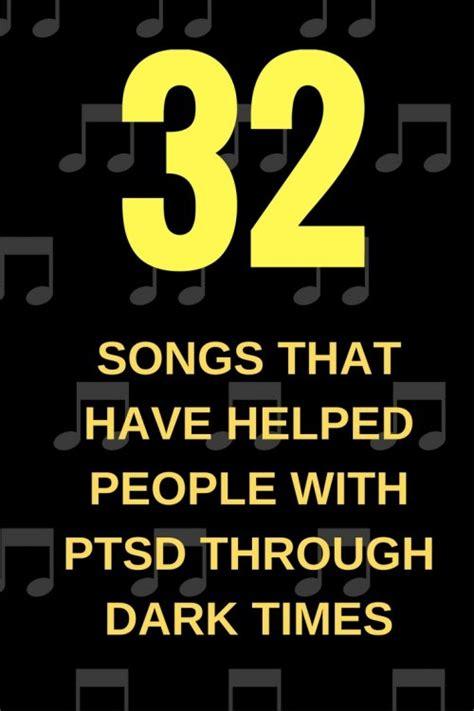 songs   helped people  ptsd  dark