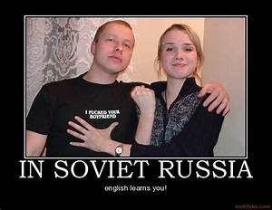 Somebody doesnt know english haha | In Soviet Russia ...