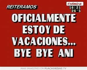 Oficialmente estoy de vacaciones bye bye ani Placas Rojas TV