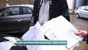 Vente De Véhicule Entre Particulier : consomag la vente de voiture entre particulier youtube ~ Medecine-chirurgie-esthetiques.com Avis de Voitures
