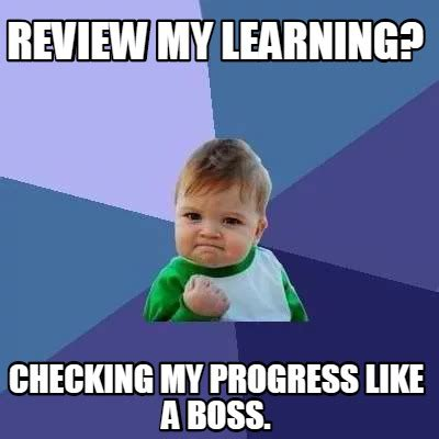 Like A Boss Meme Generator - meme creator review my learning checking my progress like a boss meme generator at