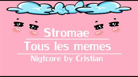 Stromae Tous Les Memes - stromae tous les memes nightcore by cristian youtube
