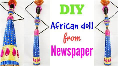 newspaper doll african doll making craft