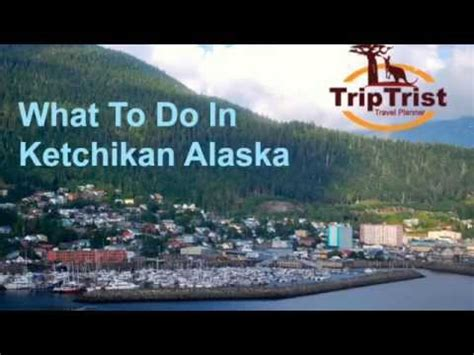 What To Do In Ketchikan Alaska - YouTube