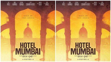 sinopsis  trailer film hotel mumbai  tayang mulai