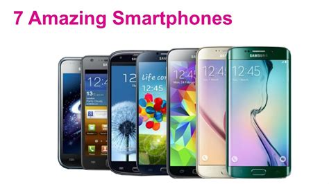 7 amazing smartphones samsung galaxy s series phones youtube