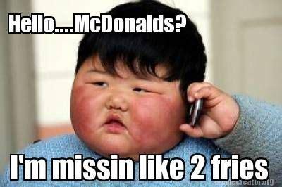 Meme Mcdonalds - mcdonalds meme hello mcdonalds im missin like 2 fries picsmine