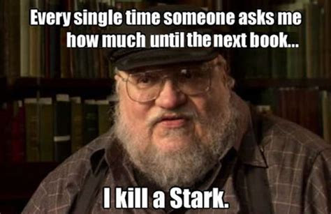 Martin Meme - 10 things george r r martin is doing instead of writing the next game of thrones book