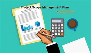 10 Steps To Writing A Project Scope Management Plan