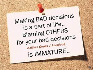 Making Bad Decisions Is A Part Of Life