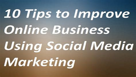 10 Tips To Improve Online Business Using Social Media