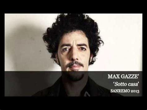 Sotto Casa Max Gazzè by Max Gazze Sotto Casa Sanremo 2013