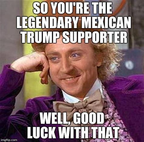 Trump Supporter Memes - creepy condescending wonka meme imgflip