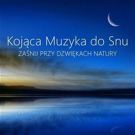 Kojąca Muzyka Do Snu  Zaśnij Przy Dźwiękach Natury Moon