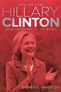 Hillary Clinton | Book by Cheryl Harness | Official ...
