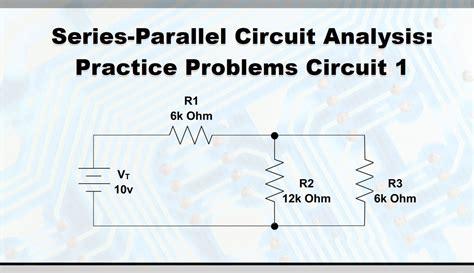 series parallel circuit analysis practice problems