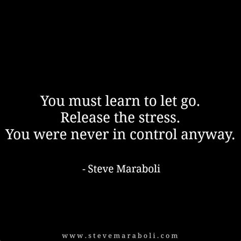 You Must Learn To Let Go Release The Stress You Were