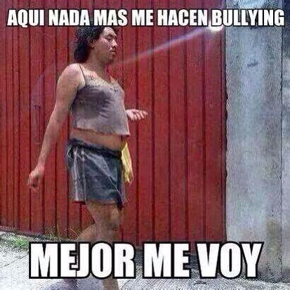 Anti Bullying Meme - mejor me voy meme risa bullying humor pinterest meme memes and humor