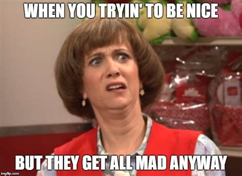They Mad Meme - image tagged in kristen wigg mad imgflip