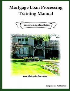 Mortgage Loan Processing Training Manual  Easy Step