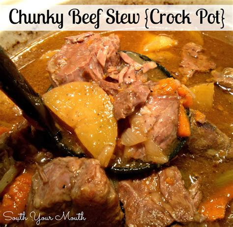 south your chunky beef stew crock pot