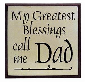 """My Greatest Blessings call me Dad"""