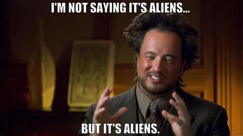 Aliens Guy Meme - george alien fail quickmeme
