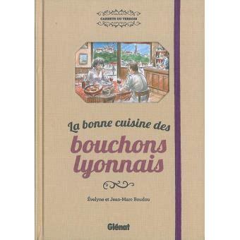 livre cuisine lyonnaise la bonne cuisine des bouchons lyonnais cartonné