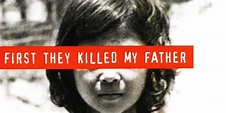 First They Killed My Father — An eye-opening true story of ...