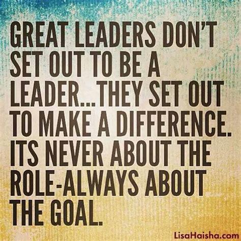 leadership quotes  leaders quotes leadership