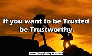 Quotes About Being Trustworthy. QuotesGram