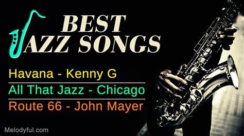 best jazz songs best jazz songs