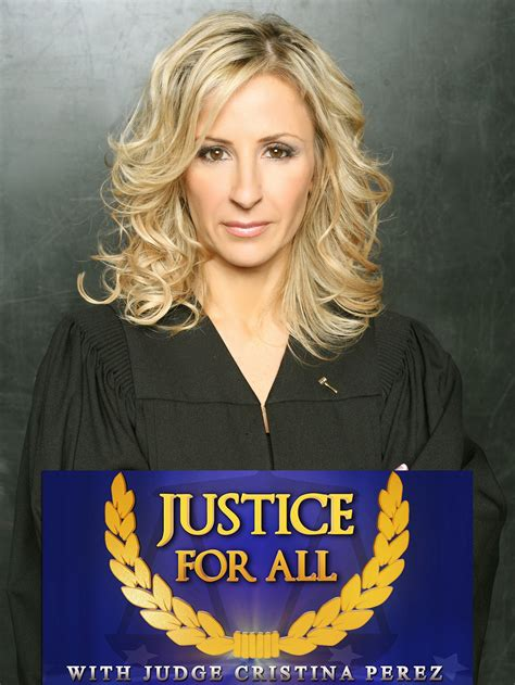 Cristina's birth flower is marigold and. Justice for All with Judge Cristina Perez - Production ...