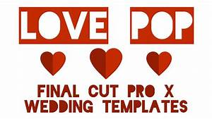 love pop wedding templates for fcp x With final cut pro wedding templates