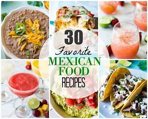 30 Favorite Mexican Food Recipes
