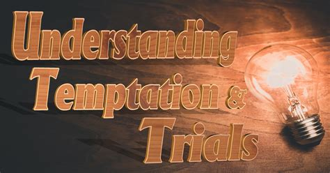 understanding temptations  trials pt  living grace