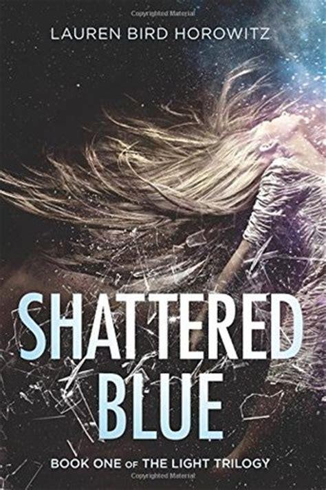 shattered blue  light   lauren bird horowitz reviews discussion bookclubs lists
