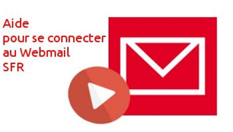 sfr si鑒e social sfr mail messagerie mon compte e mail avec messagerie sfr fr