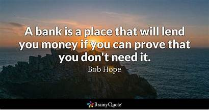 Hope Bob Prove Quotes Money Bank Banking