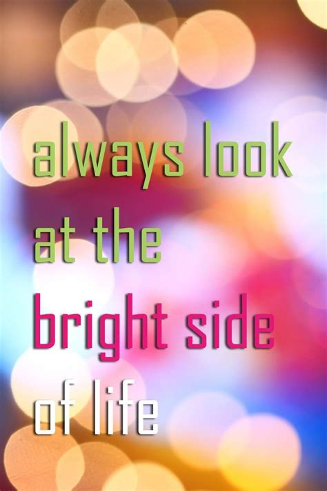 positive quotes   bright side  life