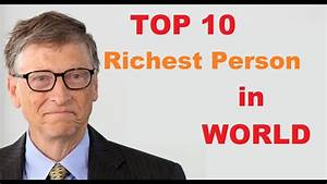 Top 10 Richest Person in The World 2017 | inside thinking ...